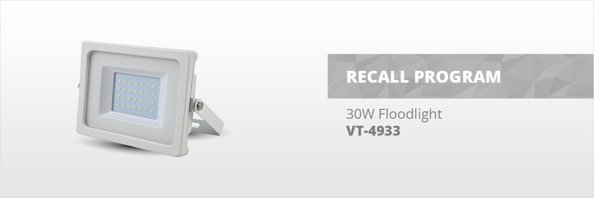 Recall program for product 30W Floodlight VT-4933